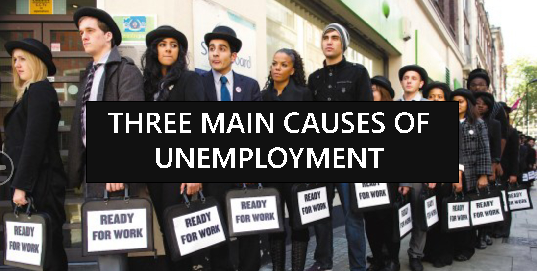 three main causes of unemployment